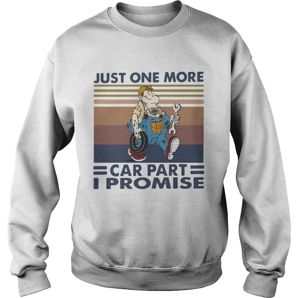 Just One More Car Part I Promise Vintage  Sweatshirt