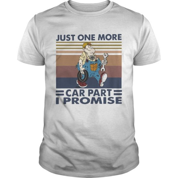 Just One More Car Part I Promise Vintage shirt