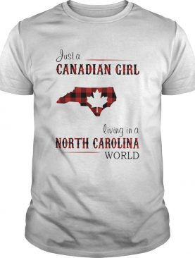 Just a canadian girl living in a north carolina world map shirt