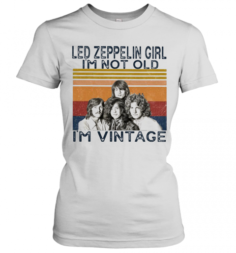 Led Zeppelin Girl I'M Not Old I'M Vintage Retro T-Shirt Classic Women's T-shirt