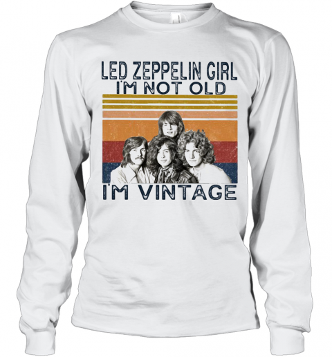 Led Zeppelin Girl I'M Not Old I'M Vintage Retro T-Shirt Long Sleeved T-shirt