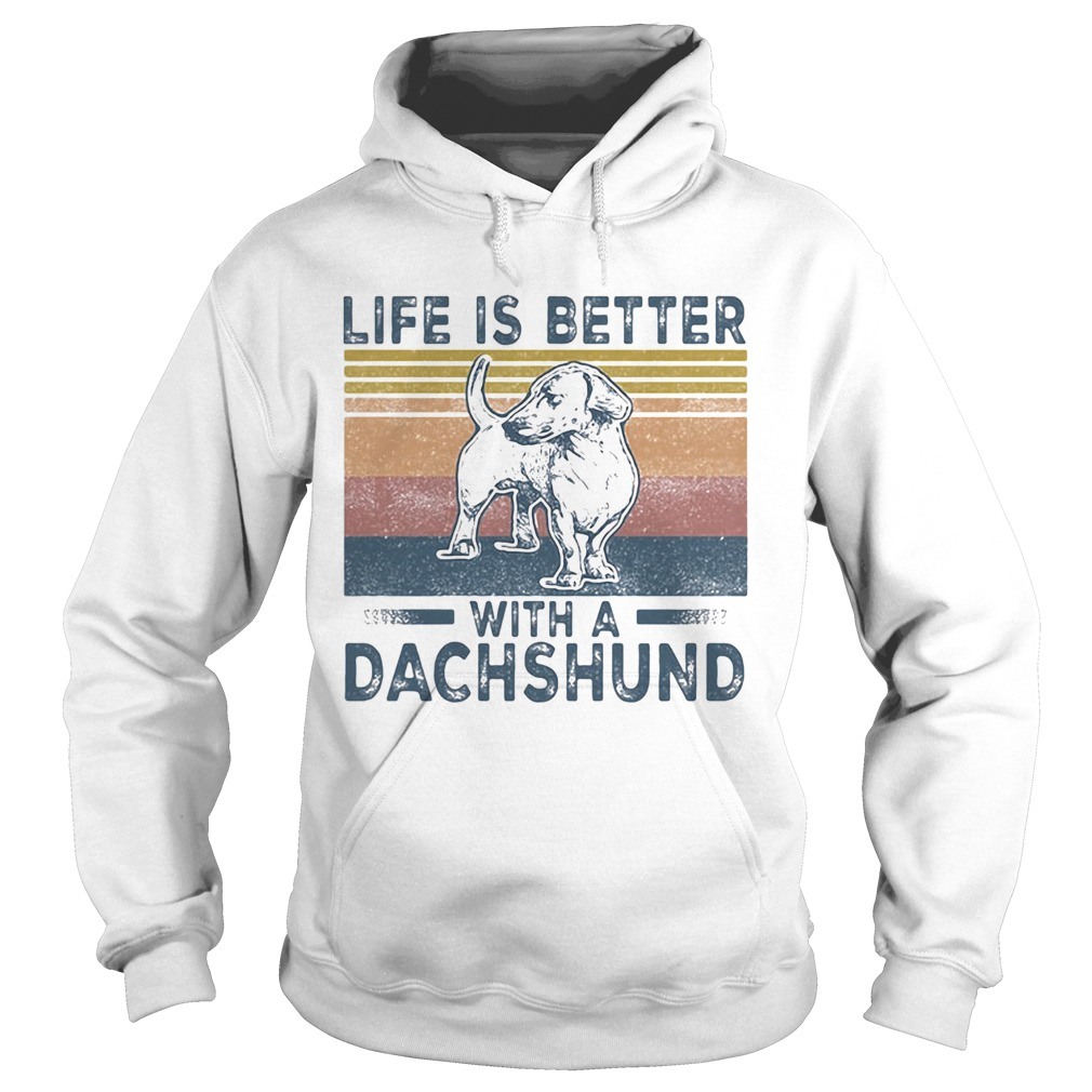 Life Is Better With A Dachshund Dog Vintage Retro  Hoodie