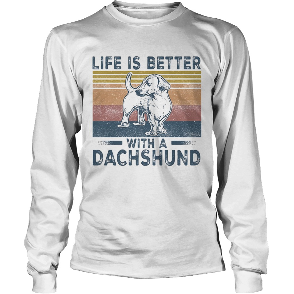 Life Is Better With A Dachshund Dog Vintage Retro  Long Sleeve