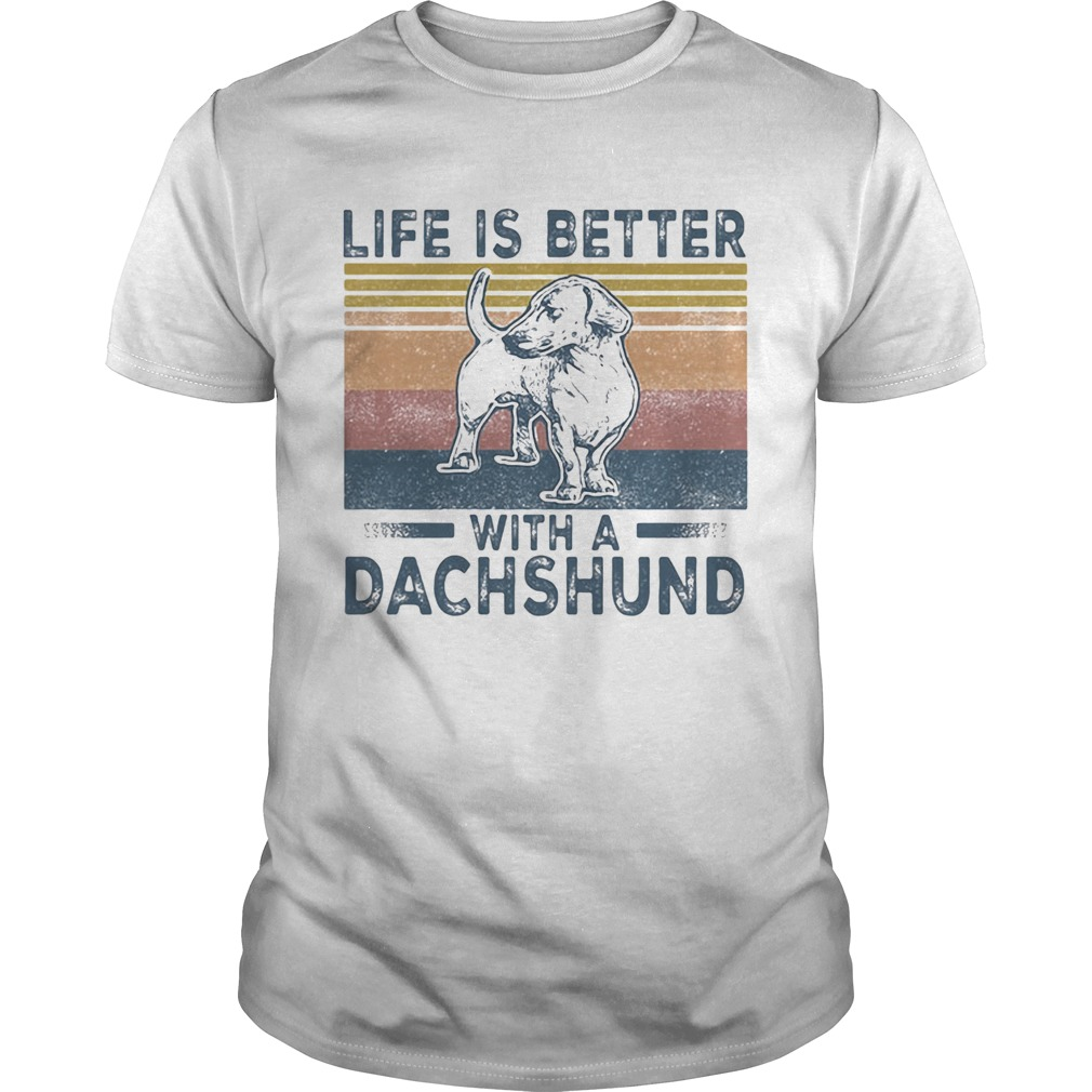 Life Is Better With A Dachshund Dog Vintage Retro  Unisex
