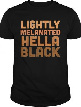 Lightly melanated hella black lives matter shirt