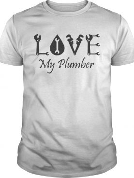 Love My Plumber shirt