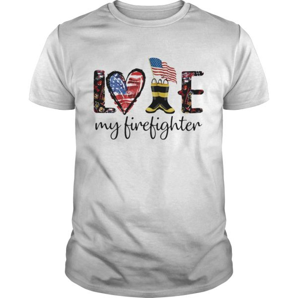 Love my firefighter American flag veteran Independence Day shirt