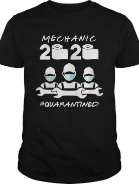 Mechanic Quarantined 2020 Coronavirus shirt
