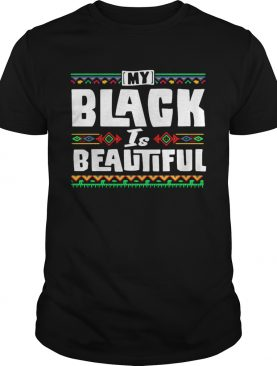 My Black Is Beautiful shirt