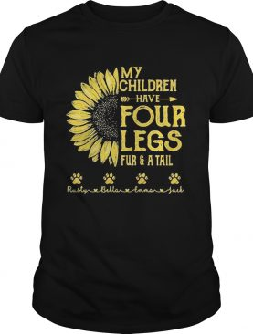 My Children Have Four Legs Fur And A Tall Sunflower Paw shirt