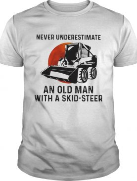 Never underestimate an old woman with a skid steer sunset shirt