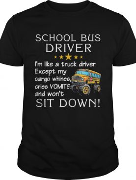 Official School Bus Driver Im Like A Truck Driver Except My Car Go Whines Cries Vomits And Wont S