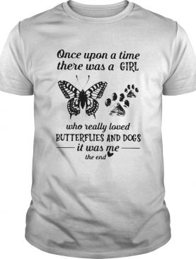Once upon a time there was a girl who really loved butterflies and paw dogs it was me the end heart