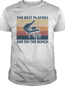Piano The Best Players Are On The Bench Vintage shirt