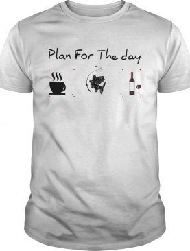 Plan for the day coffee fishing and wine shirt