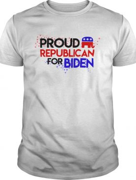 Proud Republican For Biden shirt