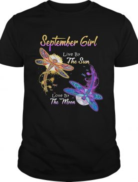 SEPTEMBER GIRL LIVE BY THE SUN LOVE BY THE MOON DRAGONFLY shirt