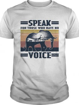 Speak for those who have no voice elephant vintage shirt