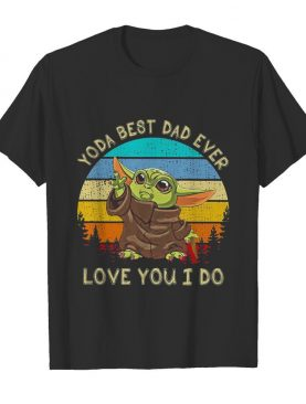 Star wars baby yoda best dad ever love you i do happy father's day vintage retro shirt