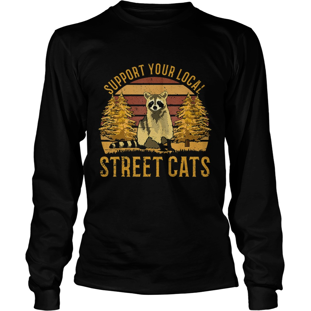 Support Your Local Street Cats Raccoon Sunset  Long Sleeve