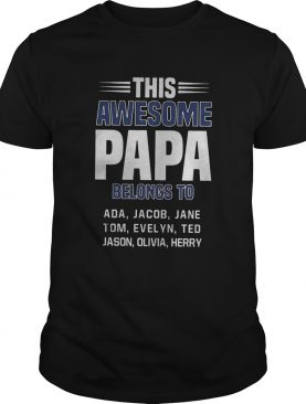 THIS AWESOME PAPA BELONGS TO FATHERS DAY shirt