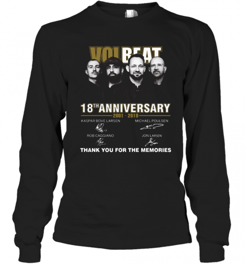 Team Volbeat 18Th Anniversary 2001 2019 Signature Thank You For The Memories T-Shirt Long Sleeved T-shirt