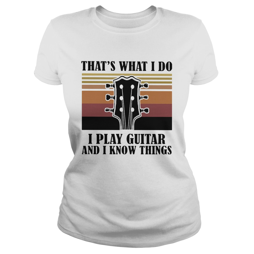 Thats what I do I play guitar and I know things vintage  Classic Ladies