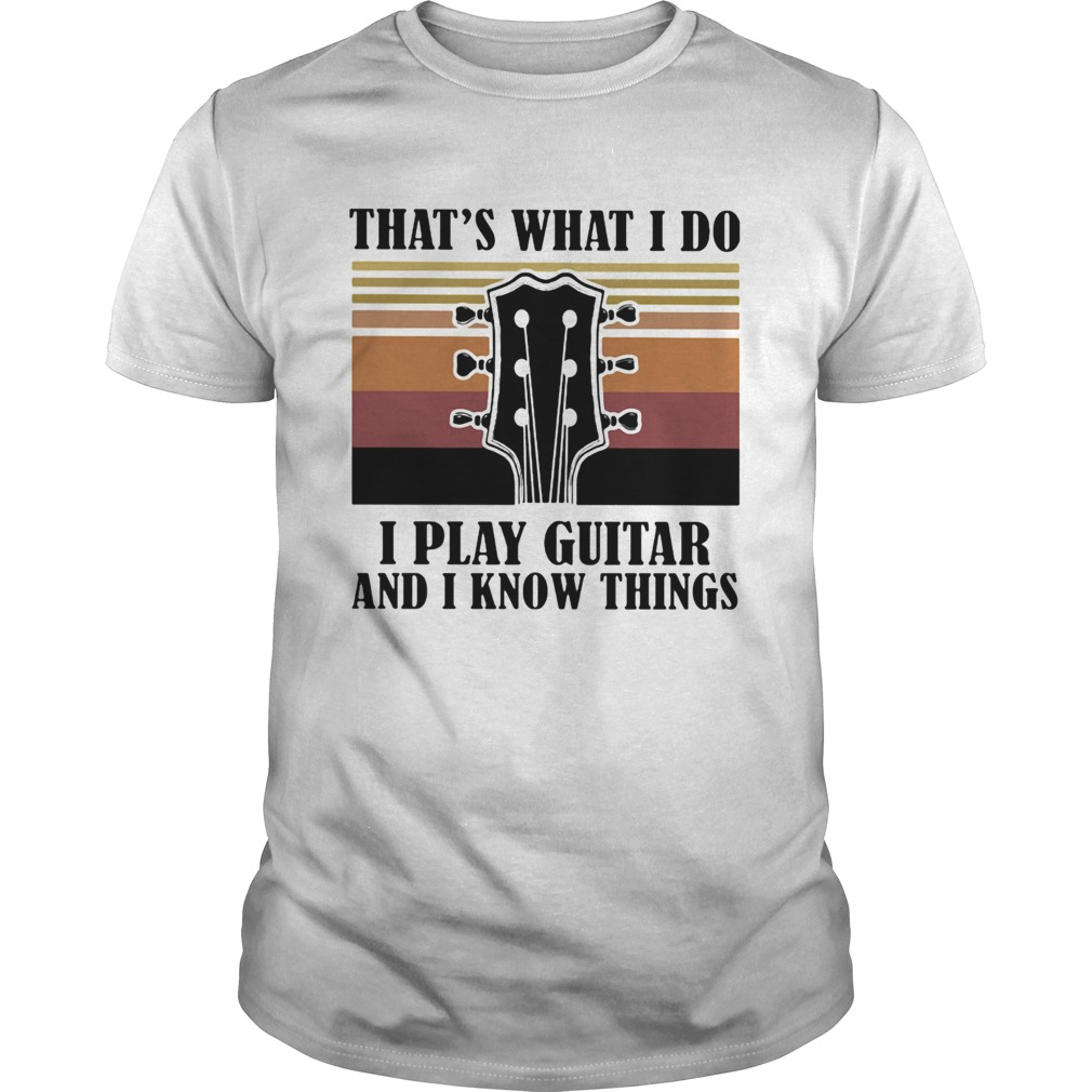 Thats what I do I play guitar and I know things vintage  Unisex