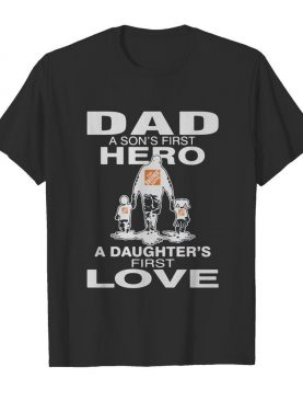 The home depoit dad a son's first hero a daughter's first love happy father's day shirt