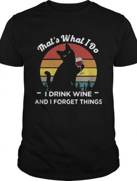 Vintage Black Cat Thats What I Do I Drink Wife And I Forget Things shirt