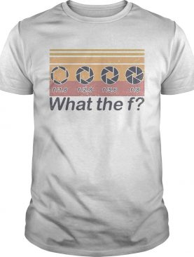 What the f photographer vintage retro shirt