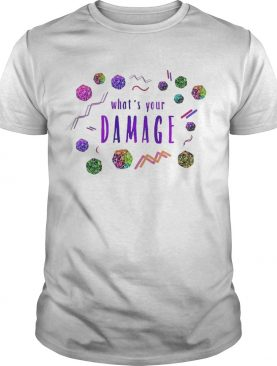 Whats Your Damage shirt