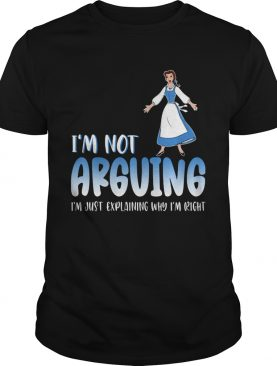 Alice im not arguing im just explaining why im right shirt