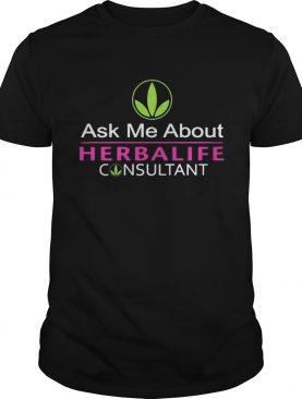 Ask me about herbalife consultant shirt