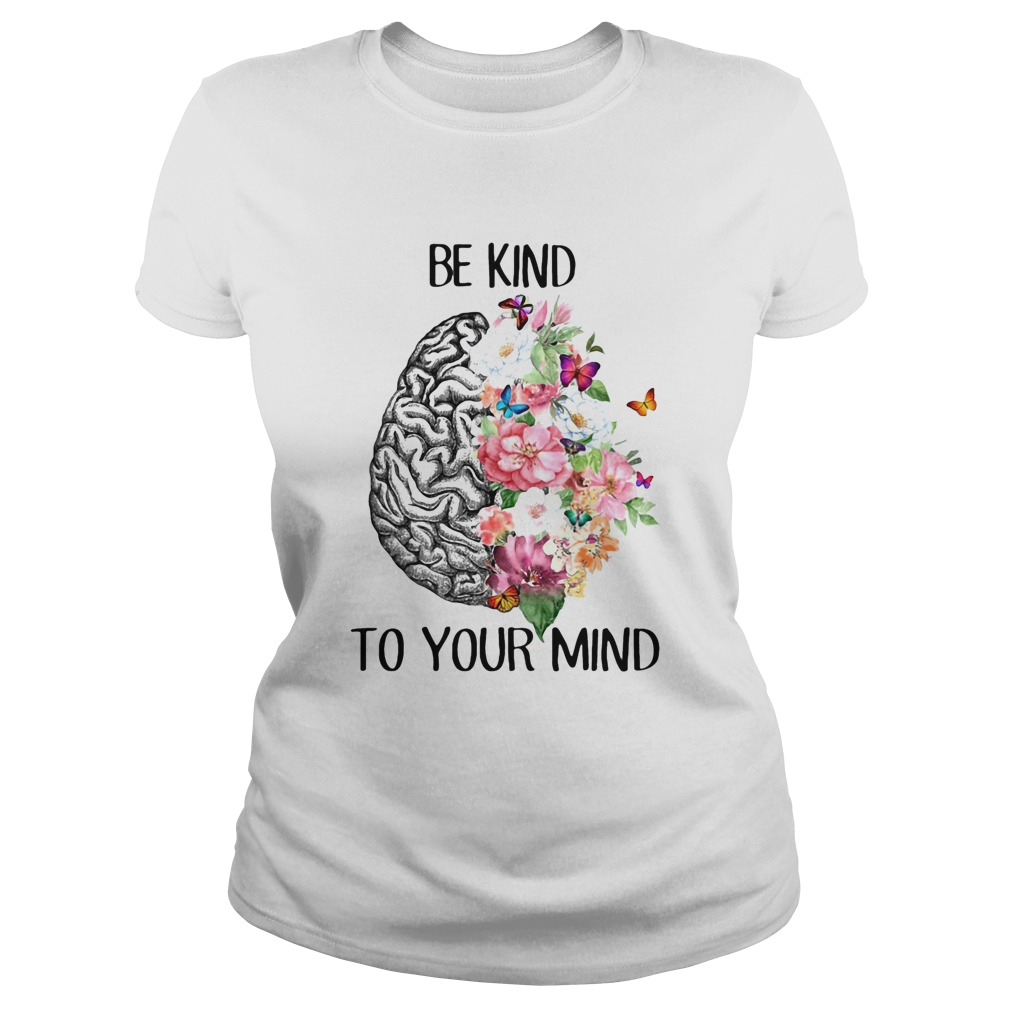 Be kind to your mind flowes leaf Butterfly Brain  Classic Ladies