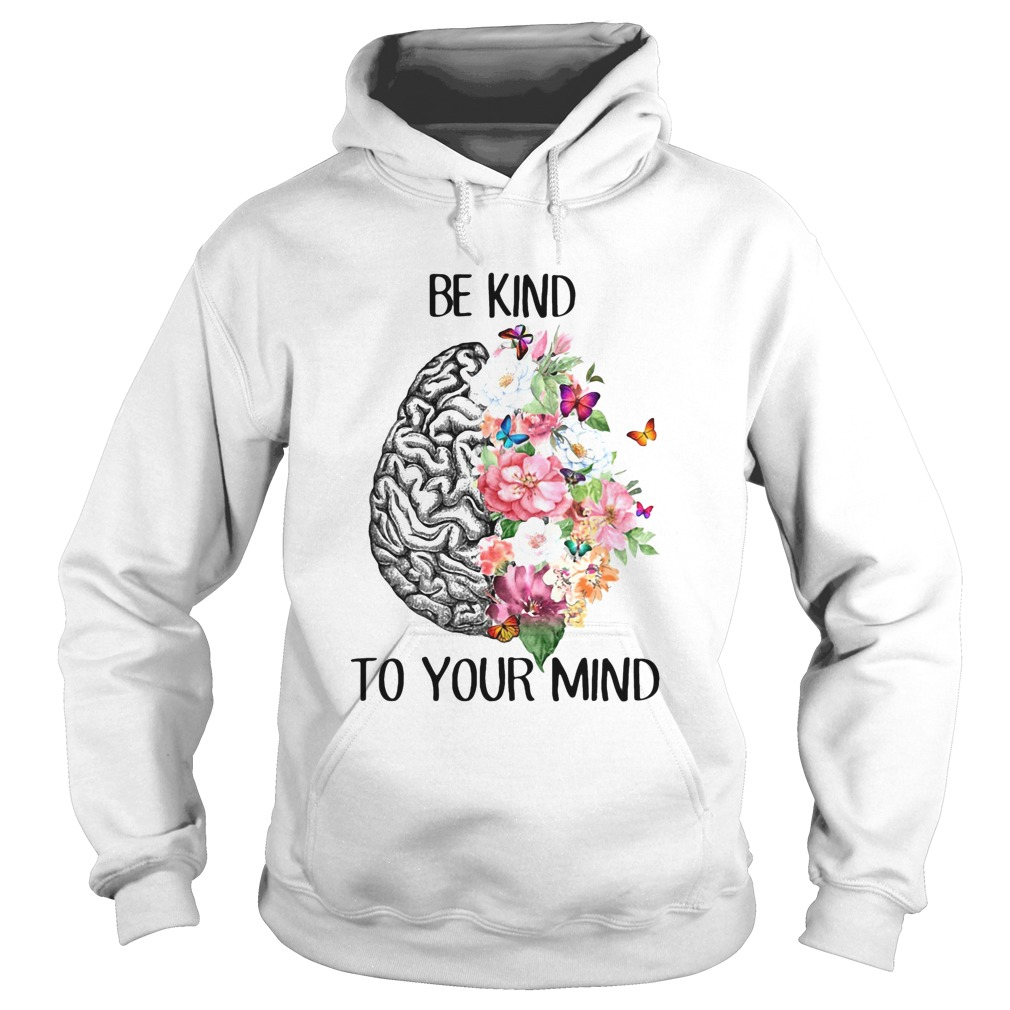 Be kind to your mind flowes leaf Butterfly Brain  Hoodie