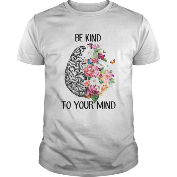 Be kind to your mind flowes leaf Butterfly Brain shirt
