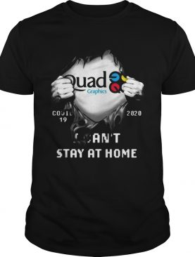 Blood insides quad graphics covid19 2020 i cant stay at home shirt