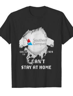 Blood insides southern company covid-19 2020 i can't stay at home shirt