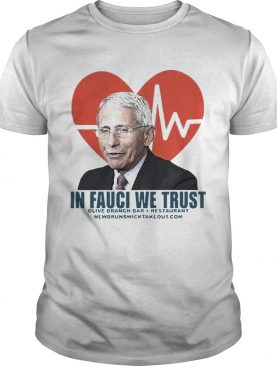 Dr Fauci in fauci we trust olive branch bar and restaurant shirt