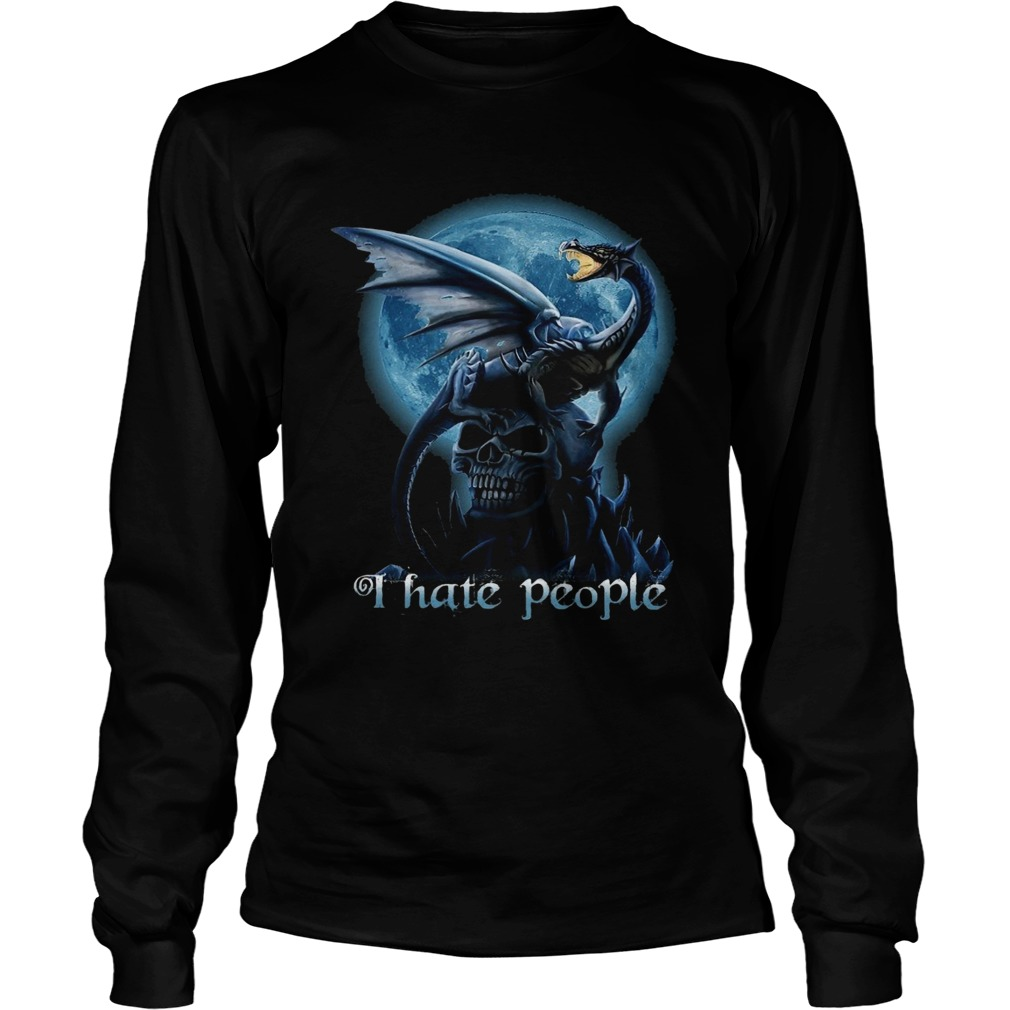 Dragon And Skull I Hate People  Long Sleeve