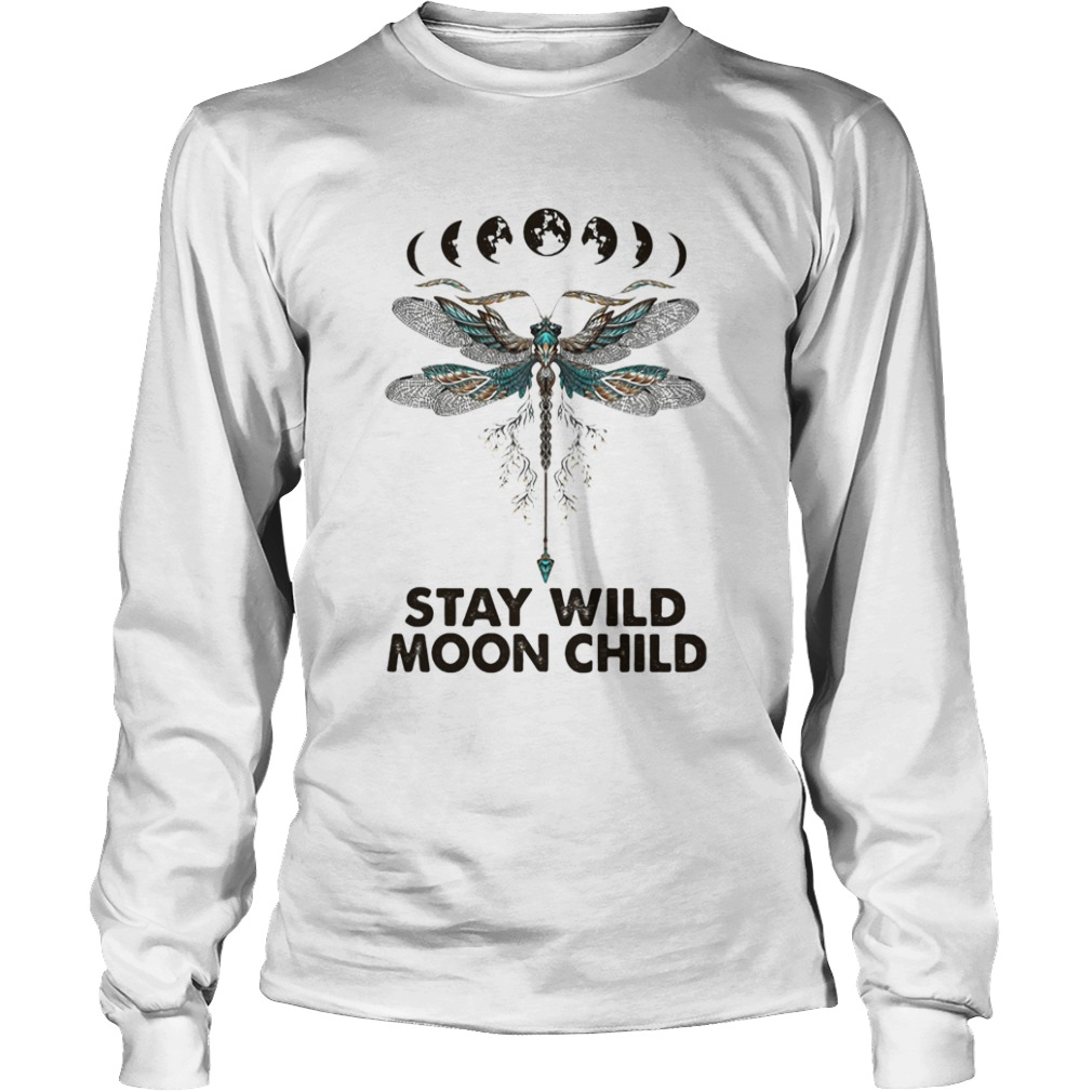 Dragonfly Stay wild moon child  Long Sleeve