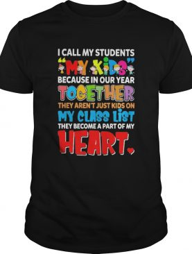 I Call My Students My Kids Because In Our Year Together They Arent Just Kids On My Class List They