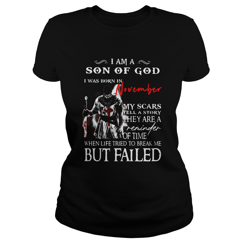 I am a son of God I was born in November but failed  Classic Ladies
