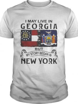 I may live in georgia but my story began in new york shirt
