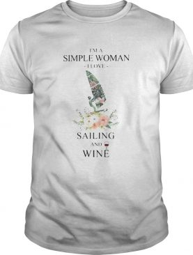 Im A Simple Woman I Love Sailing And Wine Flower Grass Leaf shirt