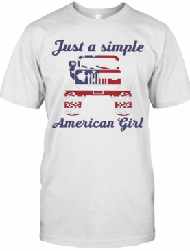 Independence Day Just A Simple American Girl Jeep T-Shirt