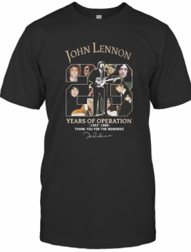 John Lennon 23 Years Of Operation 1957 1980 Thank You For The Memories Signature T-Shirt