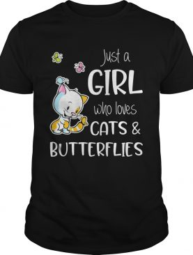 Just A Girl Who Loves Cats And Butterflies shirt