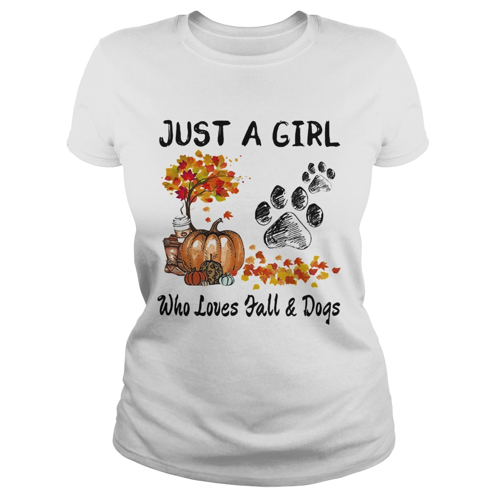 Just a girl who loves fall and paw dogs pumpkin maple leaves  Classic Ladies